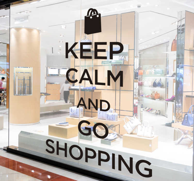 """TenStickers. """"păstrați calmul și mergeți la cumpărături"""" autocolant fereastră. Un autocolant """"păstrați calmul și mergeți la cumpărături"""", perfect pentru magazinul dvs. și toate vânzările viitoare pe care le veți avea!"""