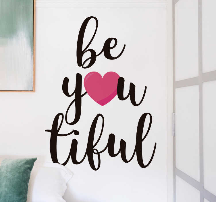 TenStickers. Be-you-tiful sticker. A fantastic positive text sticker! Everybody is beautiful, and now there is a decal to reinforce that fact. +10,000 satisfied customers.