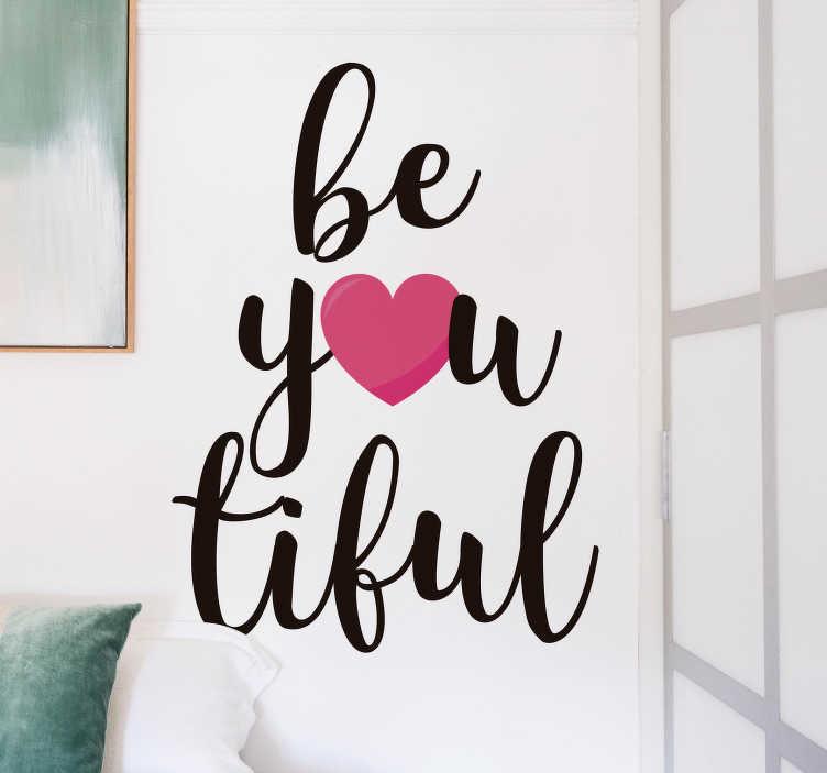 """TenVinilo. Vinilo pared Be-you-tiful. Fantástico vinilo adhesivo formado por el texto """"be-you-tiful"""" con un estilo muy elegante y romántico. Compra Online Segura y Garantizada."""