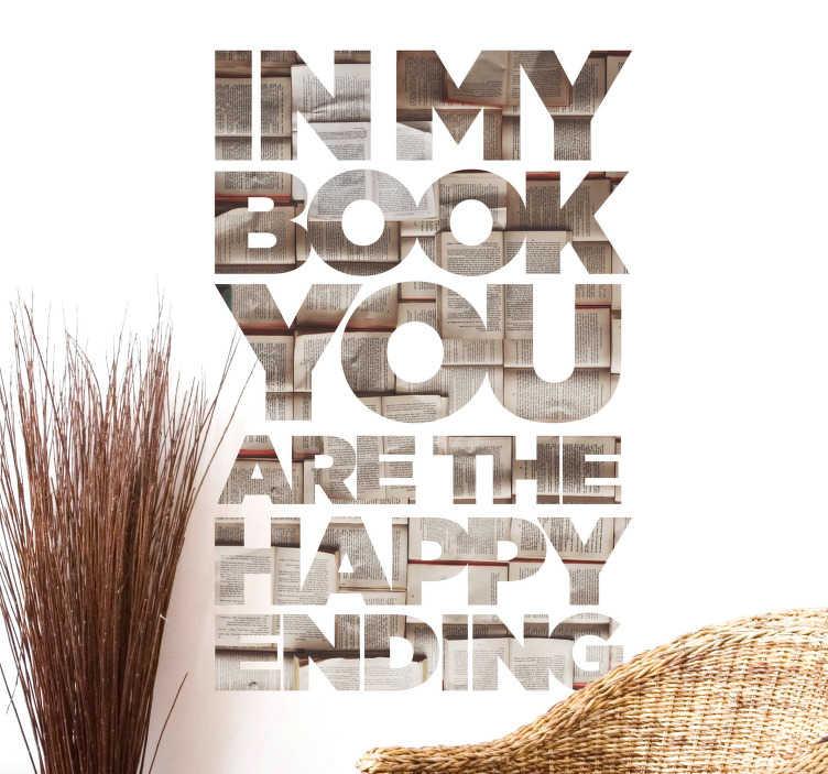 """TenVinilo. Vinilo pared happy ending. Sticker formado por la frase """"In my book you are the happy ending"""" con un diseño de varios libros en el interior. Descuentos para nuevos usuarios"""
