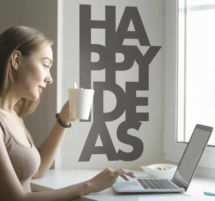 """TenStickers. Tekst Muursticker Happy Ideas. Een muursticker met de tekst """"Happy Ideas"""" is ideaal om de werkruimte in uw woning of bedrijf mee te decoreren. +10.000 tevreden klanten."""