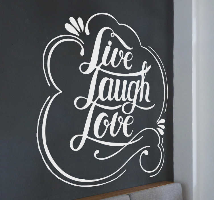 TenStickers. Wandtattoo Wohnzimmer Live Laugh Love Liebe. Vergessen Sie niemals die wichtigsten Faktoren aus den Augen, die das Leben ausmachen! Das Love Wandtattoo gibt Ihnen die drei essentiellen Bestandteile zum persönlichen Glück. Produktion an einem Tag