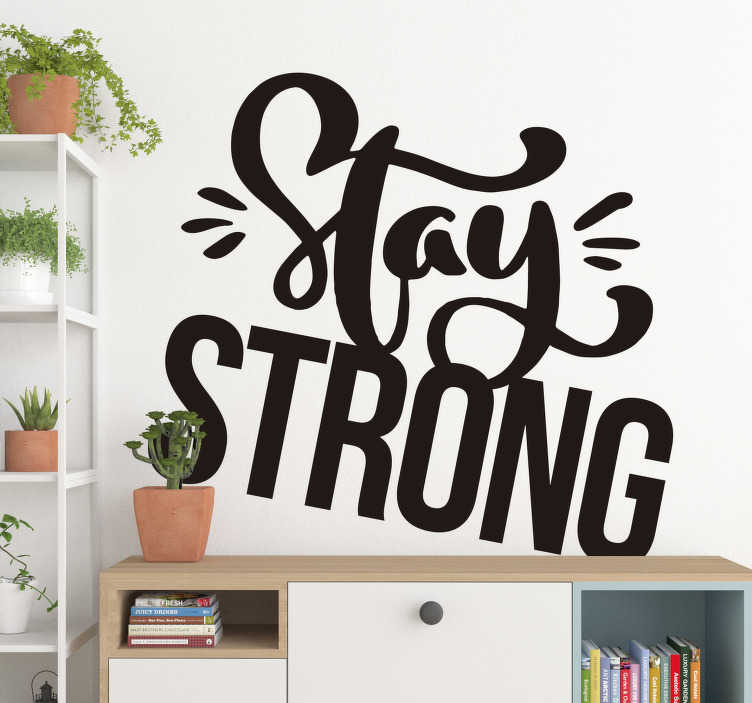 TenStickers. Motivatie sticker Stay Strong. Stay Strong! Deze motivatie sticker helpt u de moeilijke periodes door. Kleur en afmetingen naar eigen wens aanpasbaar. Dagelijkse kortingen.