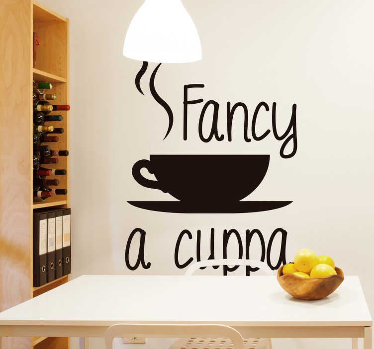 TenStickers. Fancy a Cuppa Wall Sticker. Offer all your guests a cuppa with this fantastic decal! Everything is better with a nice warm cuppa! Sign up for 10% off.