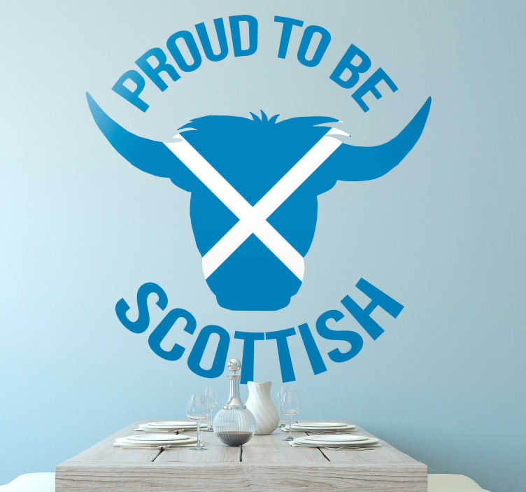 TenStickers. Proud to be Scottish Wall Sticker. Display your Scottish pride with this wall sticker! Isn´t every Scot proud to be Scottish?! Available in 50 colours. Choose your size.
