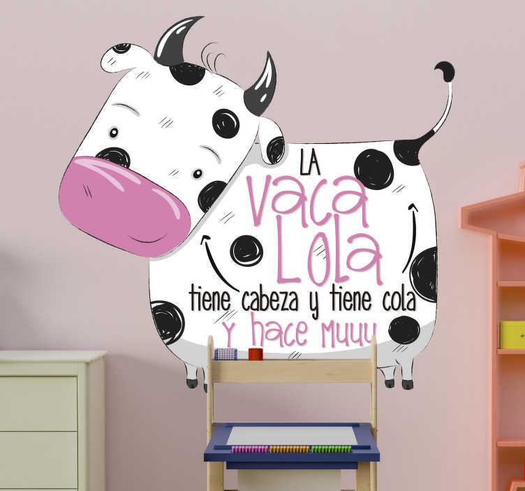 """TenVinilo. Vinilo pared canción infantil la vaca lola. Vinilo formado por la ilustración de una vaca con la frase """"La vaca Lola tiene cabeza y tiene cola y hace muuu"""". Atención al Cliente Personalizada."""