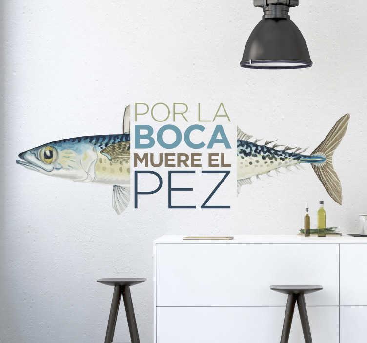 """TenVinilo. Vinilo pared refrán por la boca muere el pez. Vinilo formado por el refrán """"Por la boca muere el pez"""" acompañado del dibujo de un pez. Fácil aplicación y sin burbujas"""