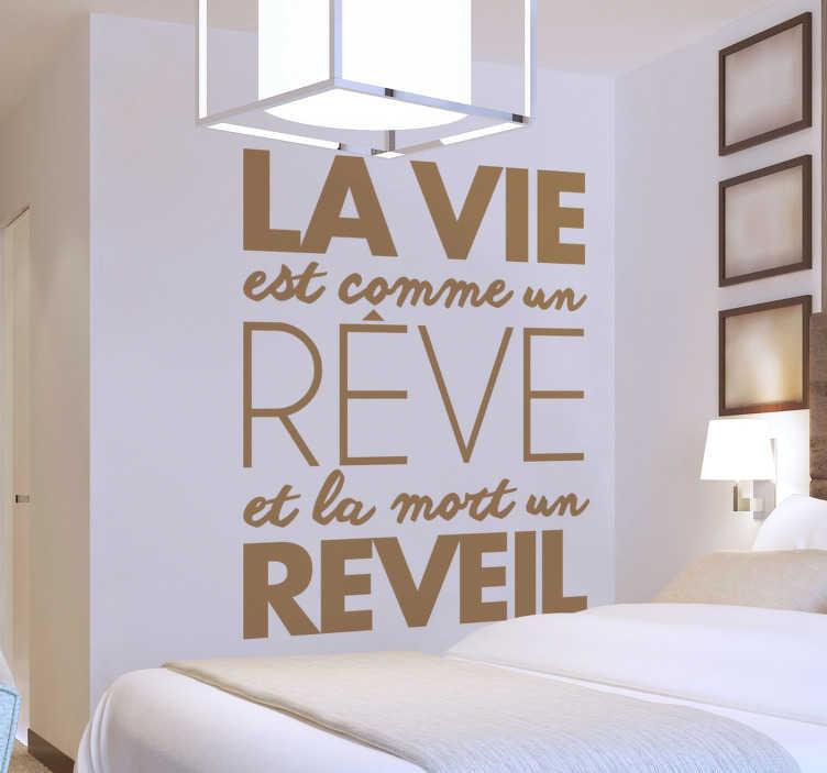 TenStickers. Sticker Citation la Vie est un Rêve. Autorisez vous de décorer une des pièces de votre maison comme votre salon ou chambre à coucher avec ce sticker mural texte pour votre motivation ! +50 Couleurs Disponibles.