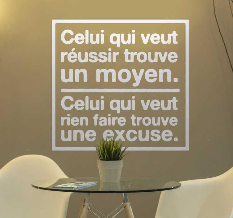 TenStickers. Sticker Motivation Citation Motivation Réussite. Décorez votre maison et plus particulièrement votre salon avec notre sticker mural de texte de motivation pour que votre intérieur soit comme vous le souhaitez.
