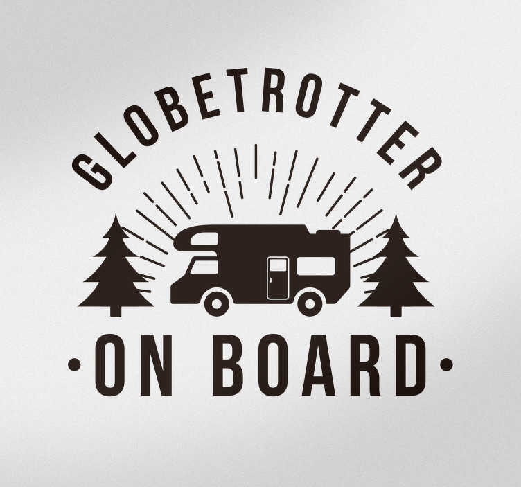 TenStickers. Sticker Tuning Globetrotter à Bord. Découvrez comment décorer votre caravane comme vous le souhaitez grâce à notre sticker voyage et aventure pour un résultat parfait. Application Facile.