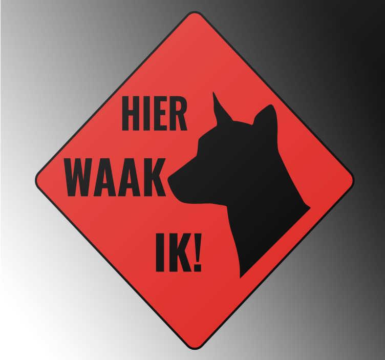 """TenStickers. Silhouette sticker Hier waak ik. Pictogram sticker met het silhouet van een hond en de tekst """"Hier waak ik"""". Verkrijgbaar in verschillende afmetingen. Voordelig personaliseren."""