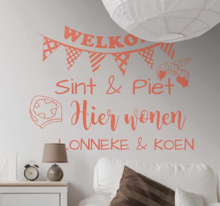 TenStickers. Feestdagen Sticker Welkom Sint & Piet. Heet Sinterklaas & Zwarte Piet welkom in uw woning met deze fantastische muursticker, personaliseerbaar met namen naar eigen keus. Keuze uit 50+ kleuren.