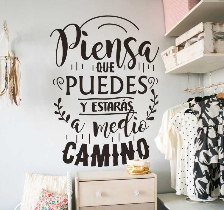 """TenVinilo. Vinilo pared Frase bonita sobre la vida. Vinilo formado por el texto """"Piensa que puedes hacerlo y estarás a medio camino"""" escrito en diferentes tipografías. Vinilos Personalizados a medida."""