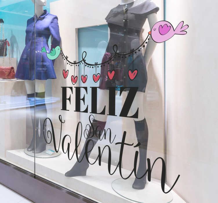 """TenVinilo. Vinilo frase Pajaritos San Valentín. Original vinilo para escaparate formado por el texto """"Feliz San Valentín"""" acompañado de una guirnalda de corazones. Descuentos para nuevos usuarios."""