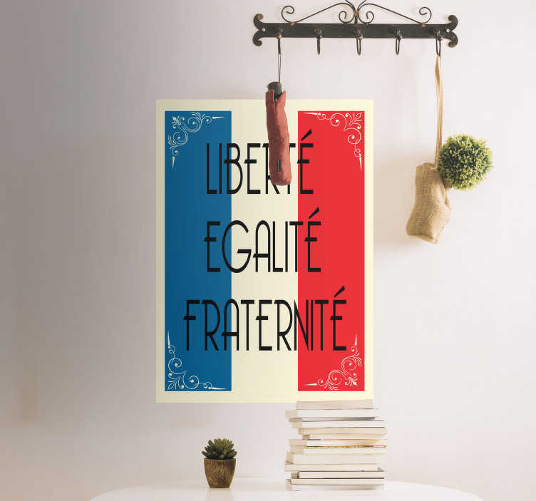TenStickers. Liberté Egalité Fraternité Flag Sticker. Add a French inspired wall decal to your home with this fantastic nationalist living room sticker! +10,000 satisfied customers.