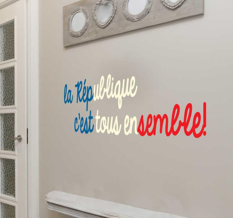 TenStickers. Sticker Entrée République de Tous Ensemble. Découvrez comment décorer votre salon, couloir ou encore chambre enfant avec notre sticker mural république pour vous. Qualité Garantie.