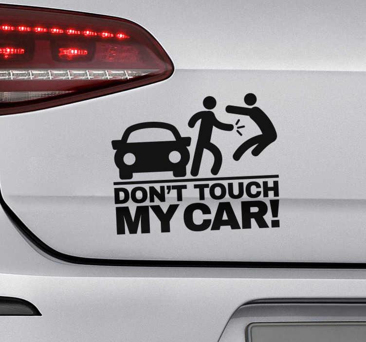 """TenVinilo. Vinilo motor don't touch my car. Vinilo para vehículo con las ilustración de un coche y una persona apartando a otra acompañado de la frase """"Don't touch my car!"""". Precios imbatibles."""
