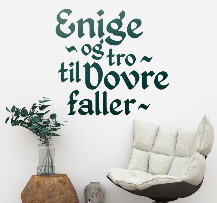 Tenstickers. Norge motto stue vegg innredning. Hvis du elsker landet ditt og ønsker å uttrykke den kjærligheten, så er dette klistremerket, som viser et motto i norge, perfekt for deg!