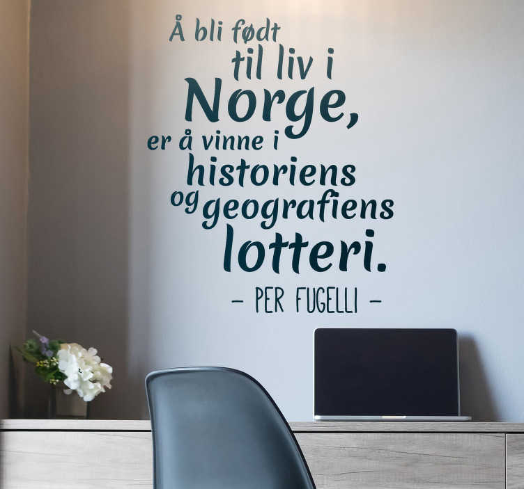 TenStickers. Per Fugelli Quote Living Room Wall Decor. If you're proud to be from Norway, then this quote from Per Fugelli would be a perfect decoration for your living room or bedroom!