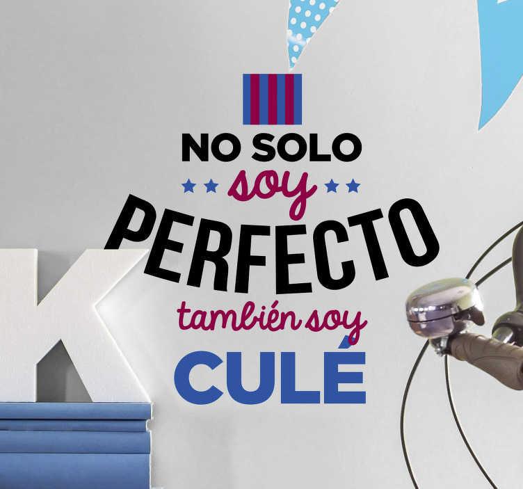 """TenVinilo. Vinilo frase fútbol para barcelonistas. Vinilo adhesivo formado por el texto """"No solo soy perfecto, también soy culé"""" en los colores del equipo de fútbol. +10.000 Opiniones satisfactorias."""