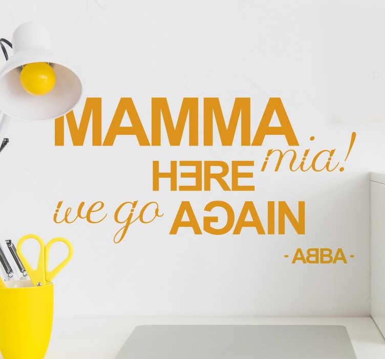 """TenVinilo. Vinilo frase de canción Mamma mia. Vinilo formado por la frase """"Mamma mia! Here we go again"""" de una de las canciones más famosas del grupo ABBA. +10.000 Opiniones satisfactorias."""