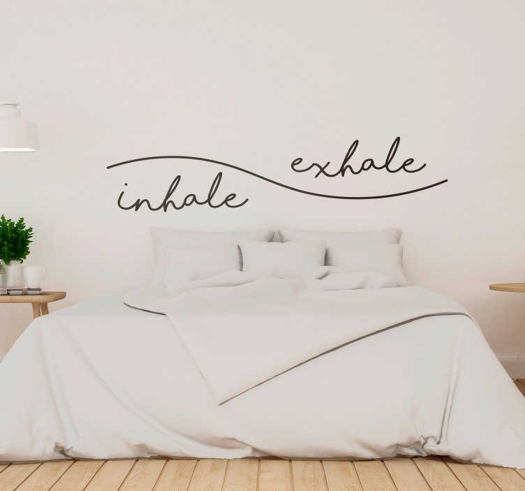 TenStickers. Inhale Exhale Headboard Sticker. Decorate your home, but especially your bedroom, with this fantastic love inspired wall text sticker! Extremely long-lasting material.
