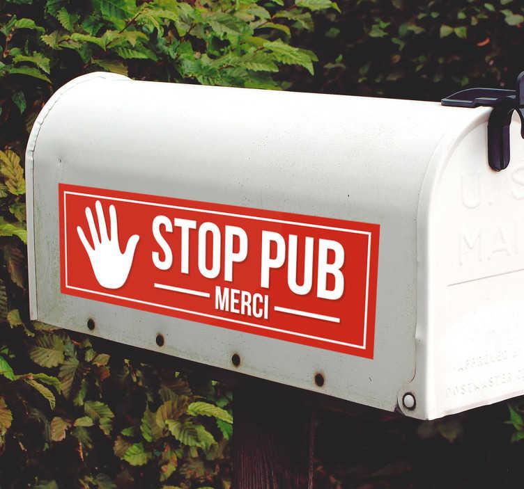 TenStickers. Sticker Entrée Etiquette stop pub. Vous en avez marre de ces publicités sans queue ni tête qui font déborder votre boîte aux lettres ? Laissez-vous tenter par ce sticker anti-pub !