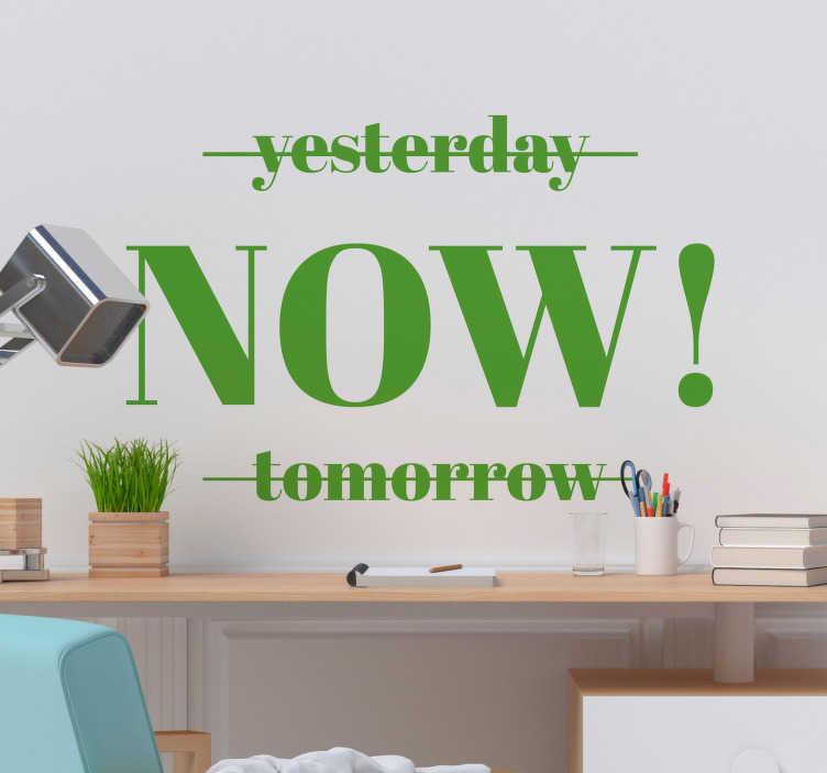 """TenVinilo. Vinilo pared minimalismo frase. Original pegatina adhesiva formada por las palabras """"Yesterday"""" y """"Tomorrow""""tachadas con el fin de remarcar la palabra """"Now"""". Envío Express en 24/48h."""