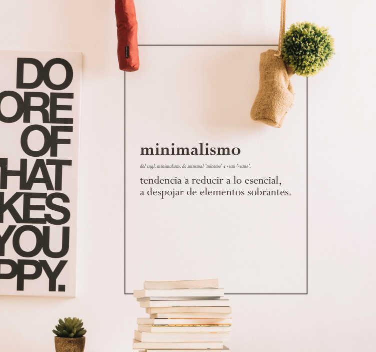 """TenVinilo. Vinilo frase minimalista significado texto. Original vinilo adhesivo formado por la palabra """"minimalismo"""" acompañado de su definición. +10.000 Opiniones satisfactorias."""