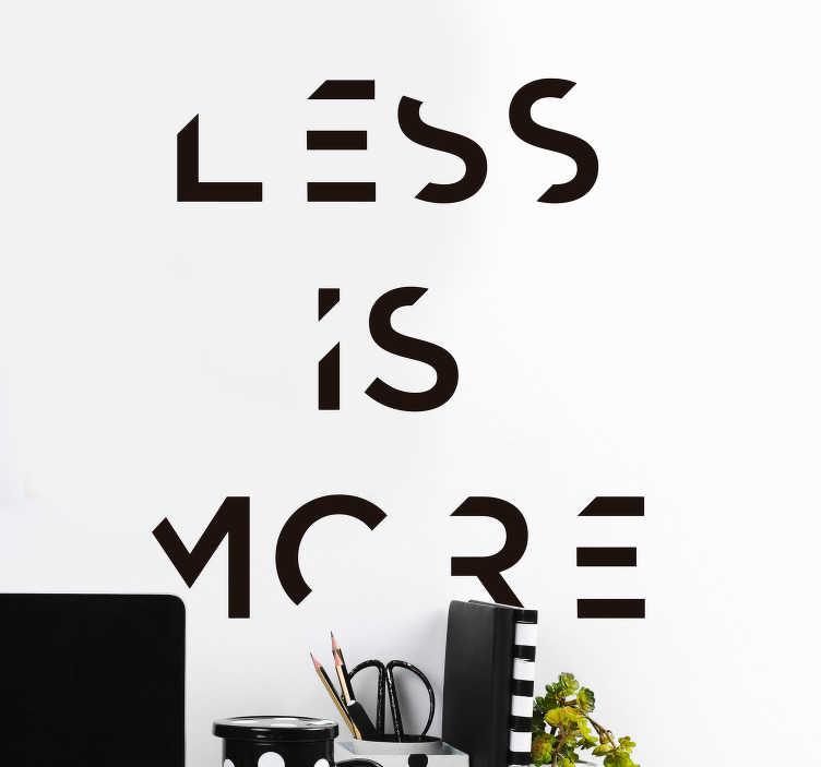 """TenVinilo. Vinilo frase texto minimalista más es menos. Vinilo de estilo minimalista formado por la frase """"LESS IS MORE"""" en letras mayúsculas y con las palabras recortadas. Vinilos Personalizados a medida."""