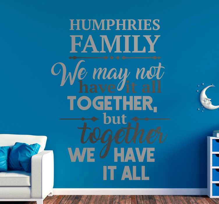 TenStickers. United Family Wall Text sticker. Decorate your home with this fantastic wall text sticker, depicting a superbly moving and humorous quote! Extremely long-lasting material.