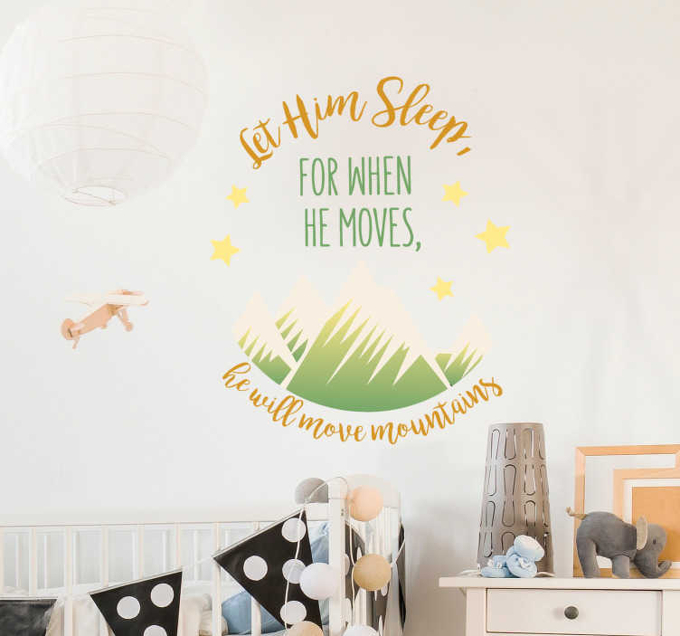 TenStickers. Let him Sleep Wall Bedroom Sticker. Add an inspiring quote to the wall of your child´s bedroom with this fantastic wall text and art sticker! Anti-bubble vinyl.