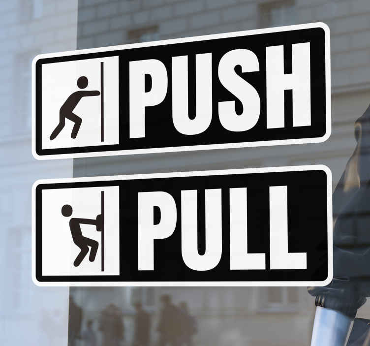 TenStickers. Push Pull Shop Door Sticker. Add some extremely useful shop decor to your door with this fantastic pair of push and pull vinyl stickers! +10,000 satisfied customers.