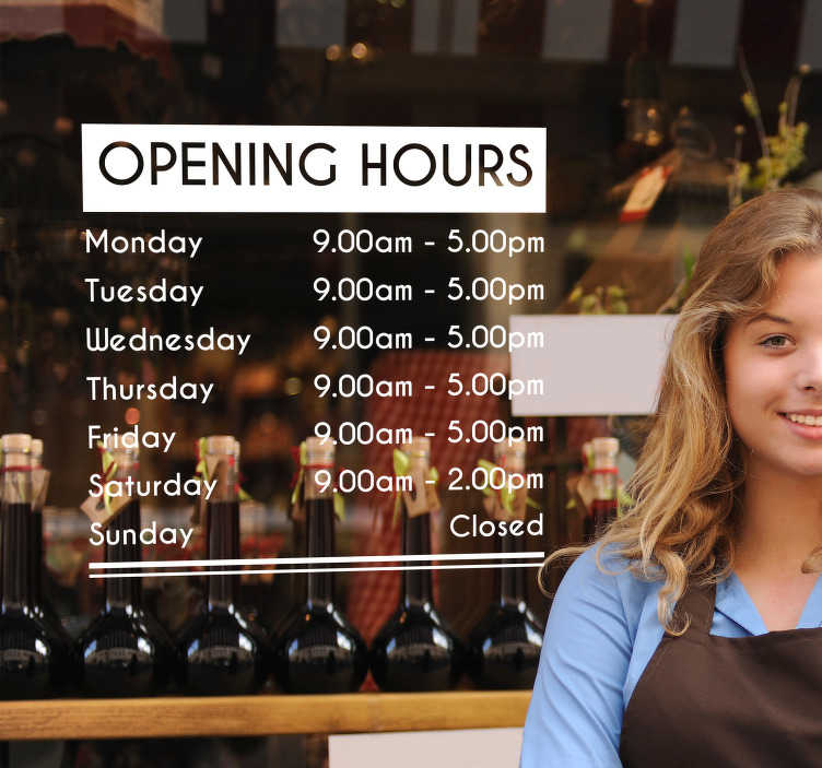 TenStickers. Opening Hours Shop Window Sticker. Show your opening hours to the world with this fantastic shop window opening hours vinyl sticker, available in a multitude of colours and sizes!