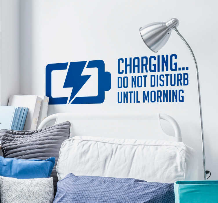 TenStickers. Charging do not Disturb Headboard Sticker. If you love to spend your nights recharging then this headboard sticker might just be the one for you! Zero residue upon removal.