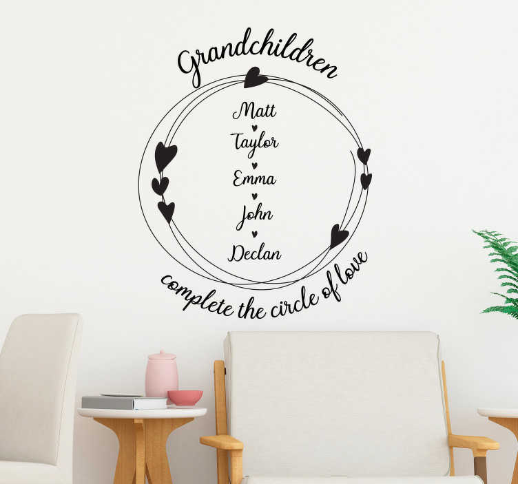 TenStickers. Grandchildren Circle Customisable Sticker. Decorate your home with this fantastic customisable wall decal, depicting the circle of love completed by Grandchildren! Easy to apply.