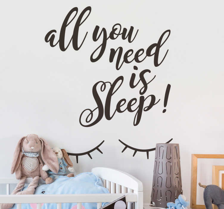 "TenStickers. Autocolantes decorativos de outros textos Dorme Bem. Personaliza as paredes do quarto do seu bebé com este bonito vinil autocolante decorativo para quarto de bebé com a frase ""All you need is sleep""!"