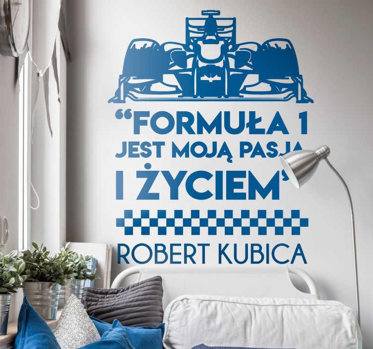 TenStickers. Naklejka na ścianę sławne cytaty Formuła 1 Kubica. Stickery dla młodzieży, dzieci i nie tylko to ciekawy pomysł na dekorację wnętrza. Zamów naklejkę z pojazdem Formuły 1 i z cytatem Kubicy.
