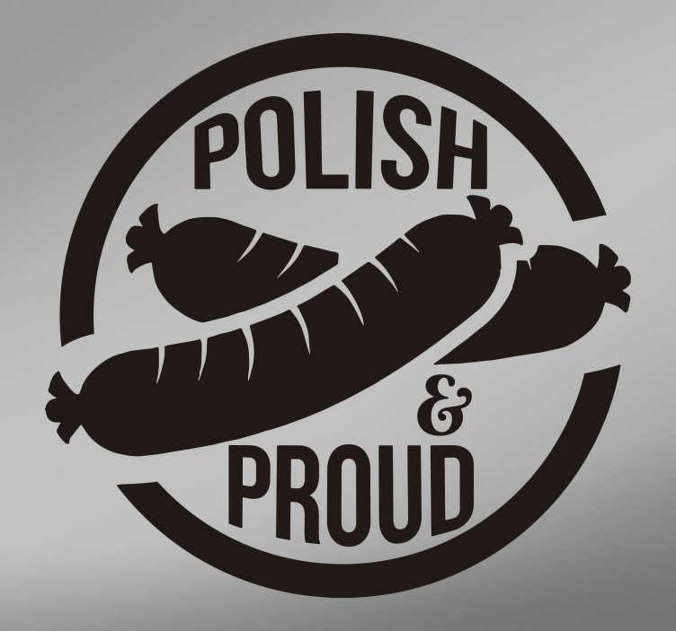 TenStickers. Naklejka na samochód Polskie jedzenie Kiełbasa. Potrzebujesz oryginalne dekoracje na ścianę lub na samochód. Naklejka z polskim jedzeniem to ciekawy pomysł na dekorację. Ponad 50 dostępnych kolorów!