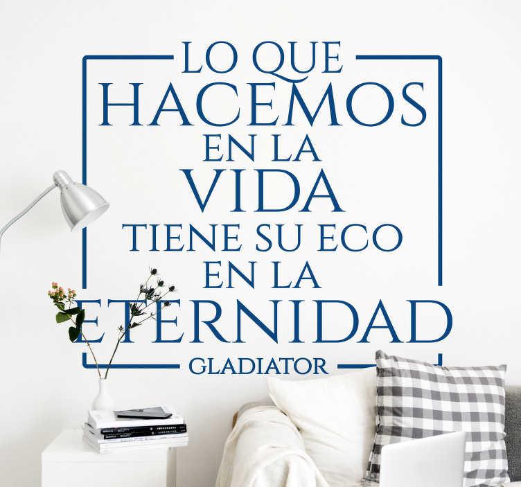 """TenVinilo. Vinilo decorativo frase película Gladiator eternidad. Vinilo original de frase de película Gladiator que dice """"lo que hacemos en la vida tiene su eco en la eternidad"""". Fácil de colocar ¡Envío gratuito!"""
