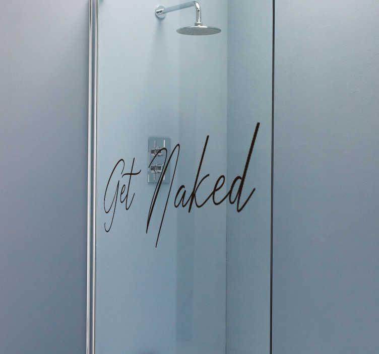 """TenStickers. Sticker Paroi de Douche Get Naked. Sticker paroi de douche """"get naked"""" (""""déshabillez-vous"""") idéal pour décorer votre salle de bain tout en lui apportant un aspect original"""