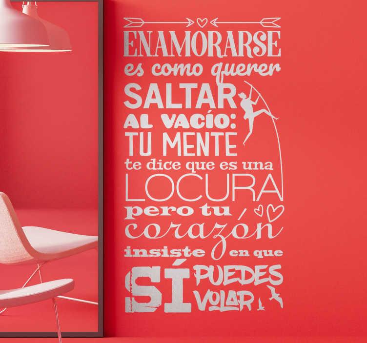 TenVinilo. Vinilo decorativo frase enamorarse es poder volar. Vinilo pared frase motivadora de amor que demuestra la pelea entre la razón y el corazón con una cita original. Elige medidas y color ¡Envío gratis!