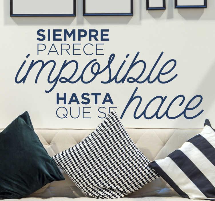 """TenVinilo. Vinilo decorativo frase motivadora nada imposible. Vinilo frase motivadora para pared que cita """"siempre parece imposible hasta que se hace"""" para motivarte. Elige color y medidas ¡Envío gratis!"""