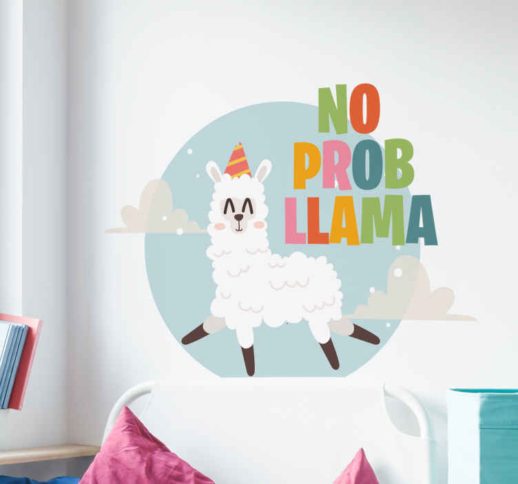 TenStickers. No Prob-Llama Home Wall Sticker. Always remind yourself that nothing is a major prob llama, with this fantastic llama inspired wall art sticker! +10,000 satisfied customers.