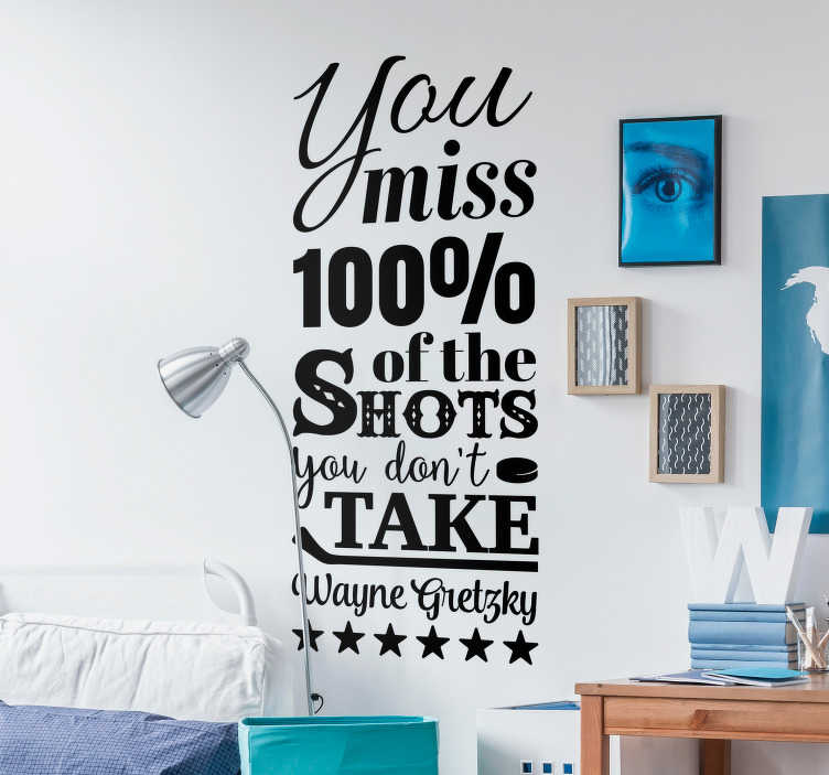 TenStickers. Wayne Gretzky Quote Sticker. Pay tribute to one of the most iconic quotes in sports history with this fantastic sports quote wall sticker! Anti-bubble vinyl.