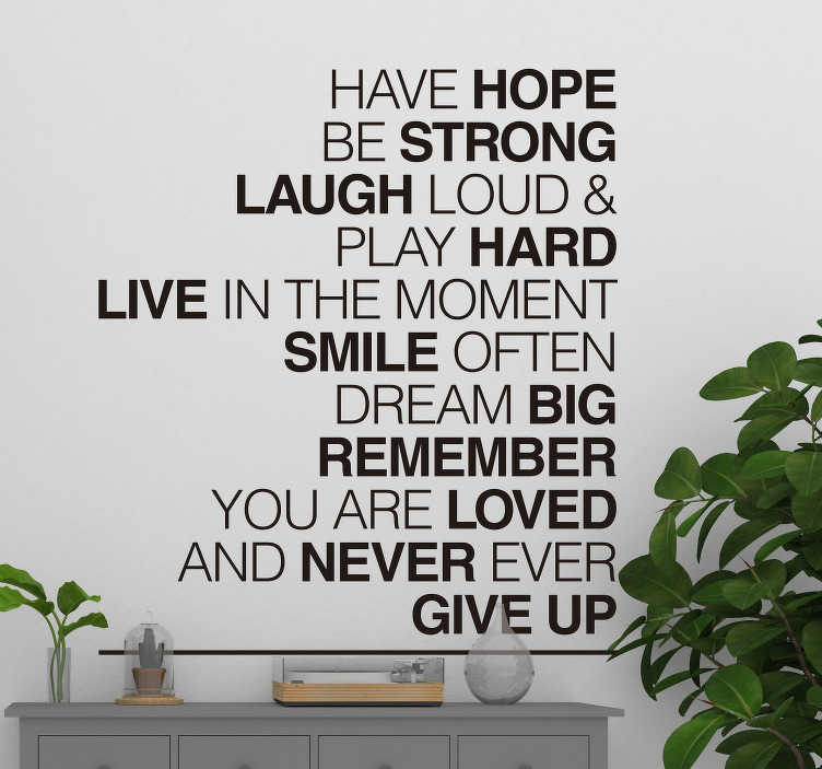 TenStickers. Have Hope Motivational Wall Sticker. Remind yourself of what is important when times get tough, thanks to this fantastic motivational wall decal! +10,000 satisfied customers.