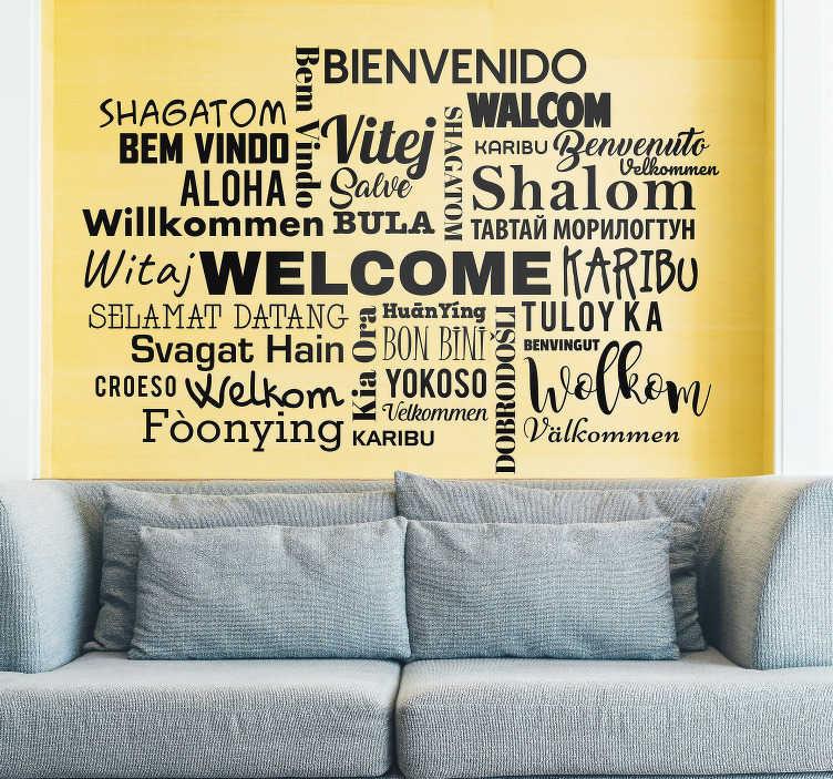 TenStickers. Muurstickers tekst Welkom alle talen tekst. Welkom muursticker, ideaal voor woonkamer. Muursticker tekst of muurteksten ideen voor de woonkamer, bekijk het nu: tekst sticker welkom !