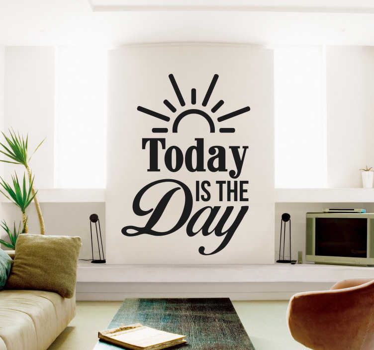 "TenStickers. Sticker Motivation Today is the day. Pour un peu de motivation au quotidien, ne remettez plus jamais les choses à demain avec cet autocollant mural texte ""today is the day"""
