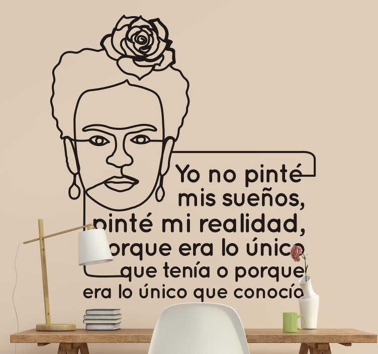 TenVinilo. Vinilo frase Frida Kahlo realidad. Original pegatina adhesiva formada por una frase célebre de la pintora mexicana Frida Kahlo acompañada de una ilustración de esta. Precios imbatibles.