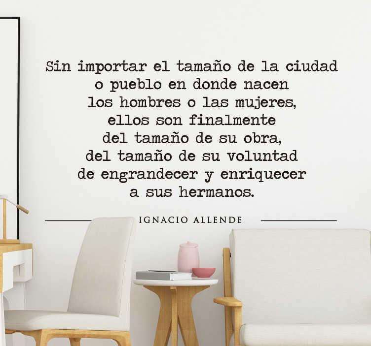 TenVinilo. Vinilo frase célebre Ignacio Allende. Original y minimalista pegatina adhesiva formada por un frase célebre del comandante mexicano Ignacio Allende. +50 Colores Disponibles.